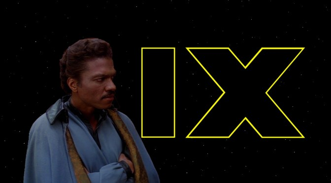 Star Wars | Is Lando Toast in 'Episode IX'?
