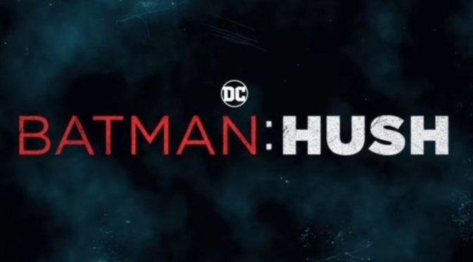 Batman: Hush | Trailer Debut