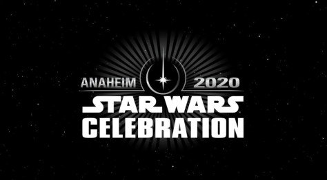 Star Wars Celebration | Anaheim 2020 Dates Announced