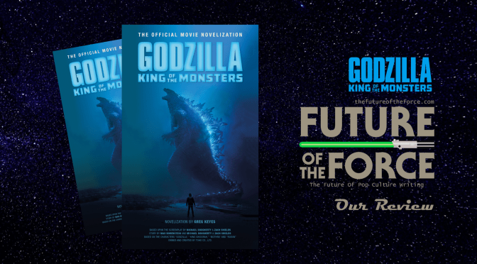 Book Review | Godzilla: King of The Monsters – The Official Movie Novelization