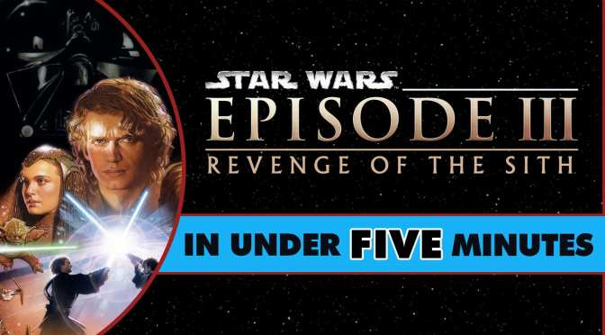 Star Wars In Under Five Minutes | Revenge of the Sith