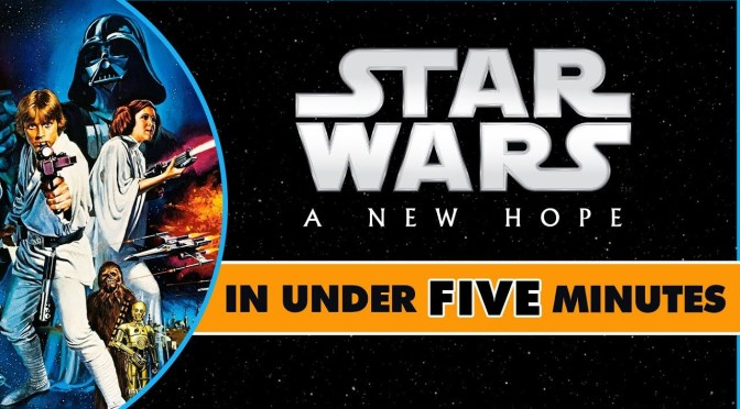 Star Wars In Under Five Minutes | Star Wars: A New Hope