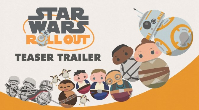 Star Wars Roll Out | Teaser Trailer