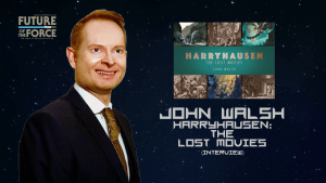 John Walsh | Harryhausen: The Lost Movies (Interview)