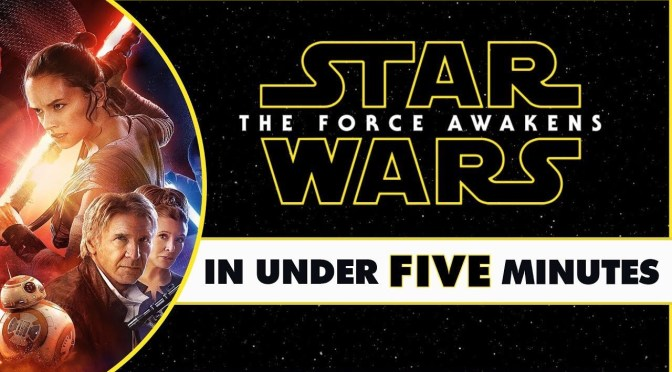 Star-Wars-In-Under-Five-Minutes-The-Force-Awakens