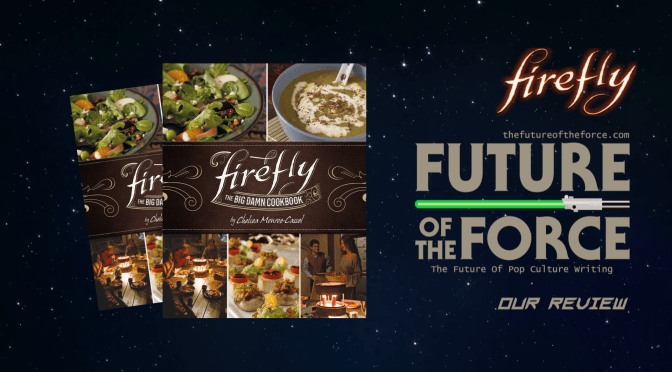 Firefly The Big Damn Cookbook Review