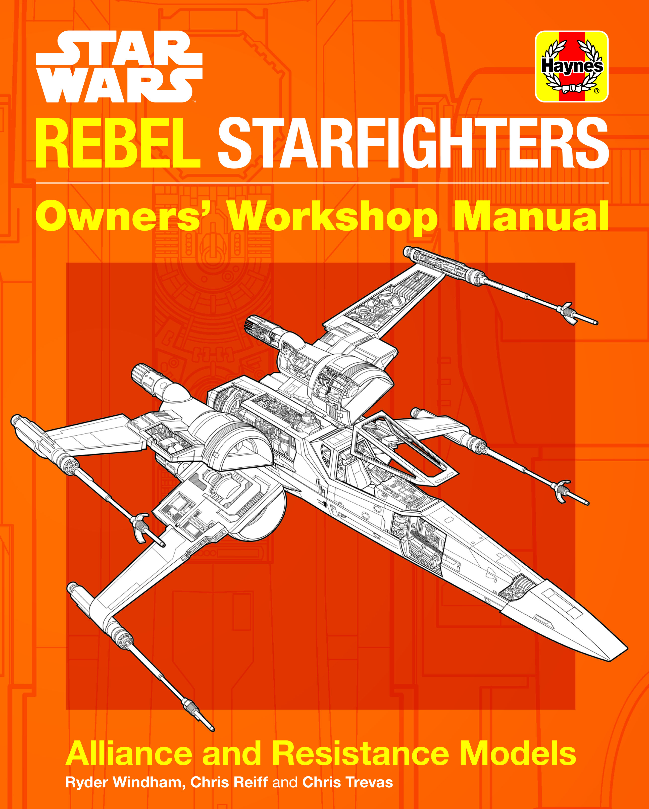 Book Review | Haynes Star Wars ReBook Review | Haynes Star Wars Rebel Starfighters Owner's Workshop Manualbel Starfighters Owner's Workshop Manual