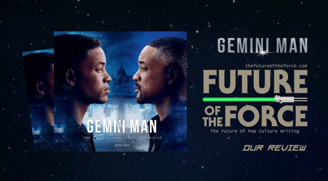 Book Review | Gemini Man: The Art And Making Of The Movie