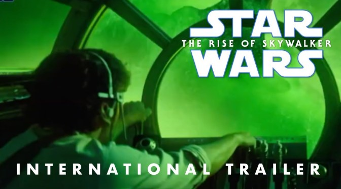 Star Wars: The Rise of Skywalker | International Trailer
