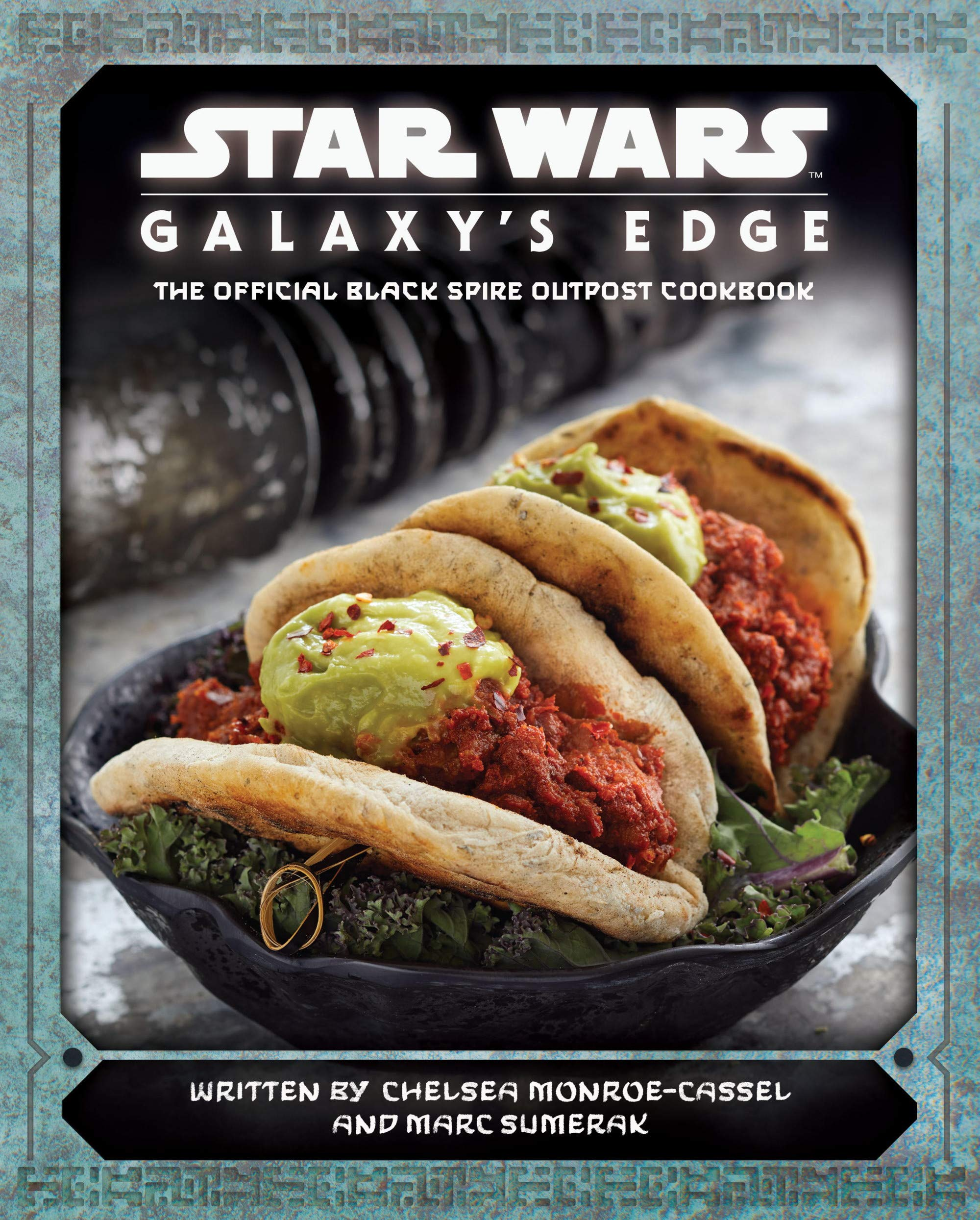 Star Wars: Galaxy's Edge - The Official Black Spire Outpost Cookbook