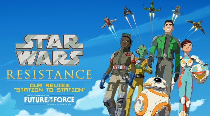 Review | Star Wars: Resistance – Station to Station