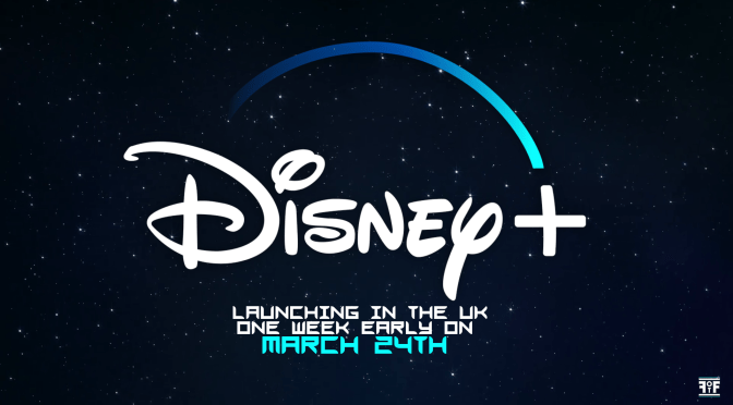 Disney Plus UK Launching One Week Early On March 24th