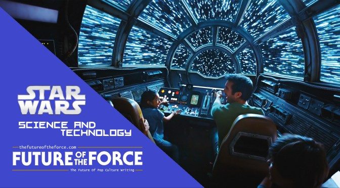 Star Wars | The Science and Technology Of The Galaxy Far, Far Away…