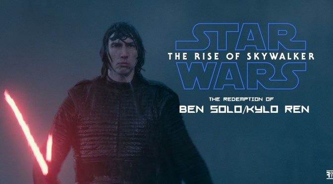 Star Wars | The Redemption of Ben Solo/Kylo Ren