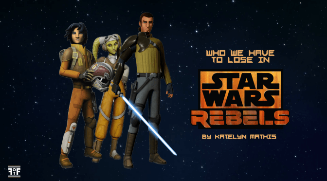 Who We Have To Lose in Star Wars Rebels