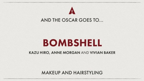 Best Make-up And Hair Styling: Bombshell - Oscars 2020