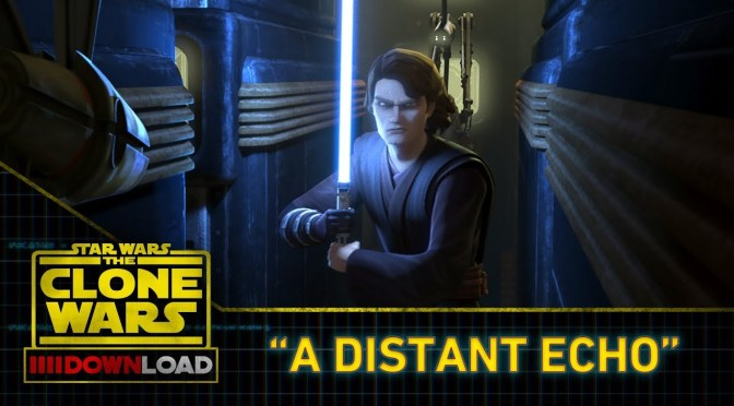 Star Wars: The Clone Wars Download 'A Distant Echo'