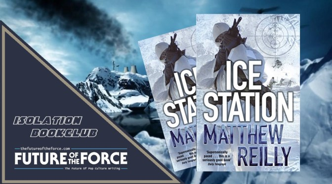 Isolation Bookclub - Ice Station Matthew Reilly