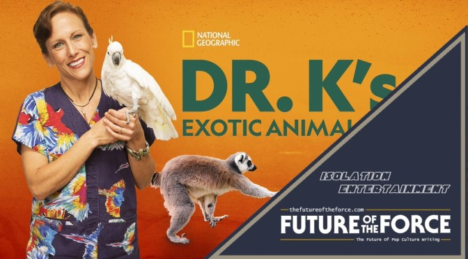 Isolation Entertainment | Dr. K's Exotic Animal ER