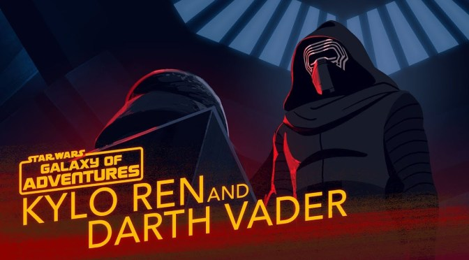 Star Wars: Galaxy of Adventures | Kylo Ren and Darth Vader – A ...