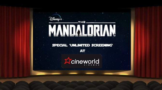The Mandalorian | Unlimited Screening at Cineworld Cinemas