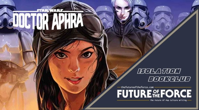 Isolation Bookclub |'Star Wars: Doctor Aphra'