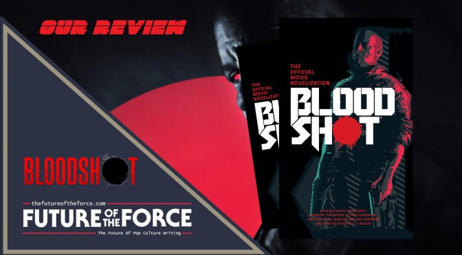 Book Review | Bloodshot: The Official Movie Novelization