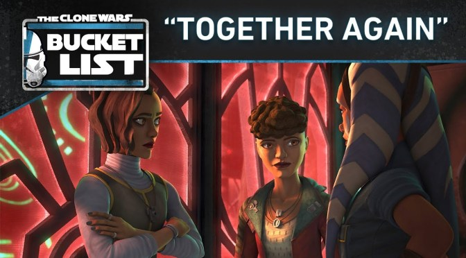 "Bucket List: ""Together Again"" - Star Wars: The Clone Wars"