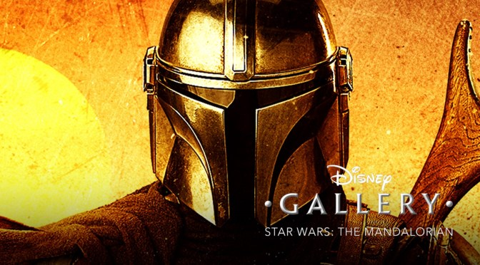Disney Gallery: The Mandalorian Coming To Disney Plus On May 4th