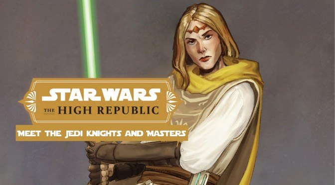 Star Wars: The High Republic | Meet the Jedi Knights and Masters