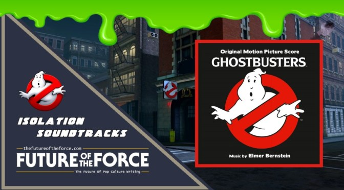 Isolation Soundtracks | Ghostbusters By Elmer Bernstein