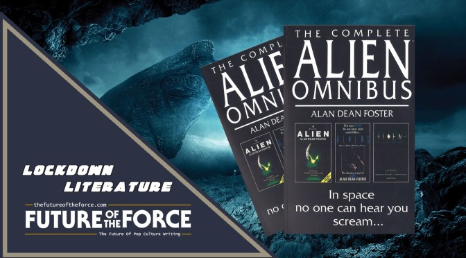 Lockdown Literature | The Complete Alien Omnibus By Alan Dean Foster