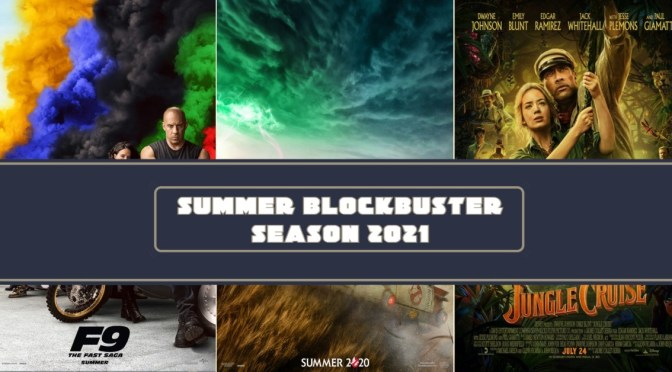Summer Blockbuster Season 2021 | Too Much Of A Good Thing?