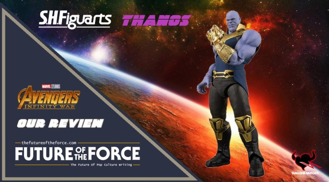 S.H. Figuarts Review| Thanos (Avengers: Infinity War) (2nd Release)