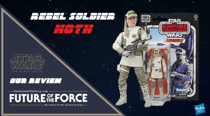 Hasbro Star Wars Black Series Rebel Soldier (Hoth) The Empire Strikes Back Review