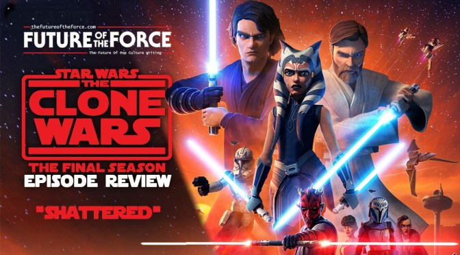 Star Wars: The Clone Wars 'Shattered' Review