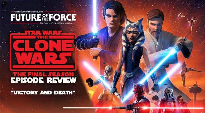 "Review | Star Wars: The Clone Wars ""Victory And Death"""