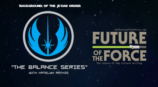The Balance Series | Background Of The Je'daii Order