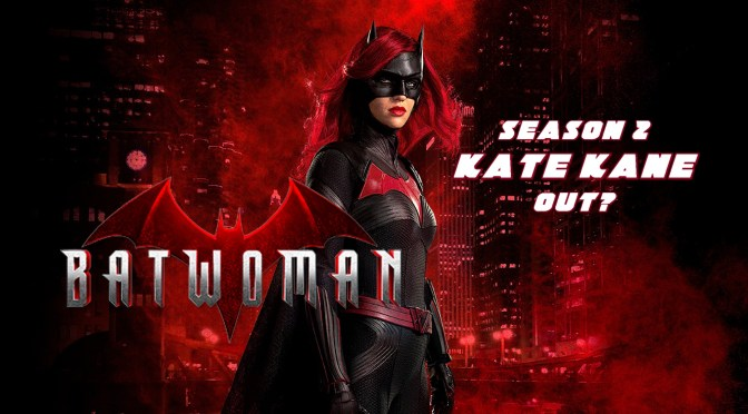 Kate Kane to be Ousted for Batwoman Season 2