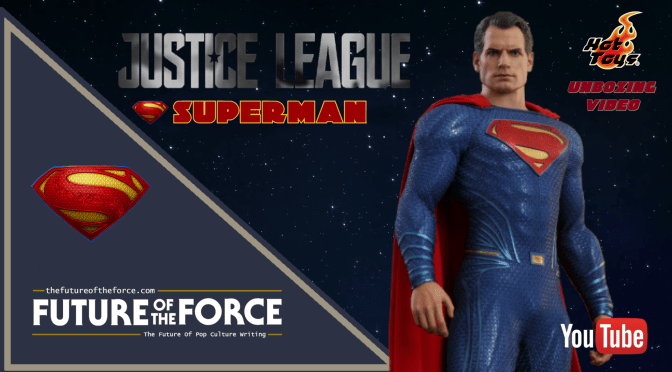 FOTF TV | Superman (Justice League) – Hot Toys Unboxing Video