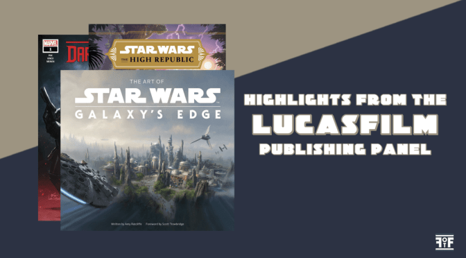 COMIC-CON@HOME | Highlights From The Lucasfilm Publishing Panel