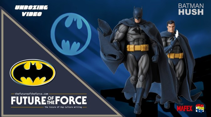 FOTF TV | Batman (Batman: HUSH) Mafex NO. 105 Unboxing Video