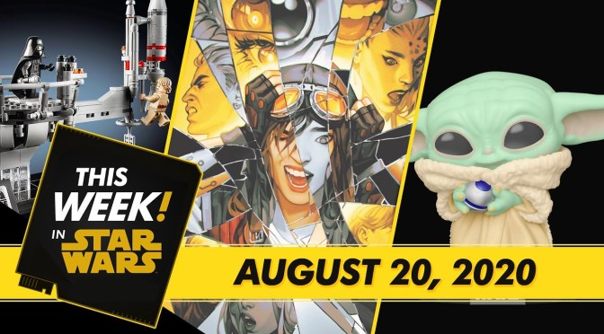 This Week! in Star Wars | The Child Gets Even Cuter, Luke and Darth Vader Duel in LEGO, and More!