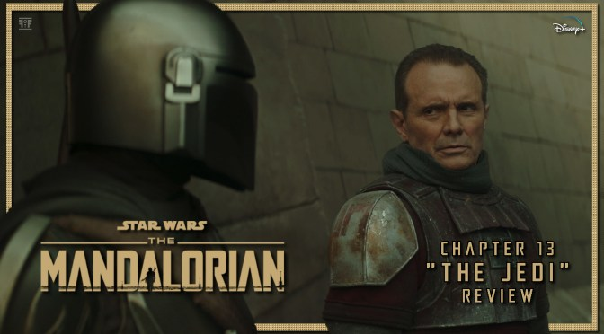 Review | The Mandalorian: Chapter 13 – 'The Jedi'