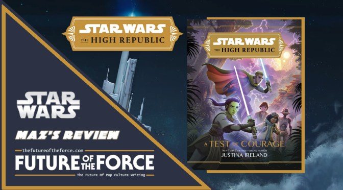 Star Wars The High Republic A Test Of Courage Review
