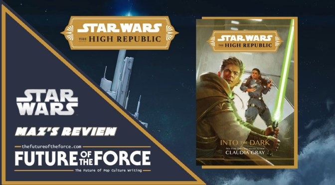 Star Wars The High Republic Into The Dark Review