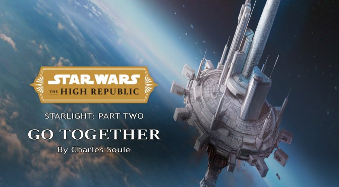 Star Wars: The High Republic   Starlight Part 2 Go Together