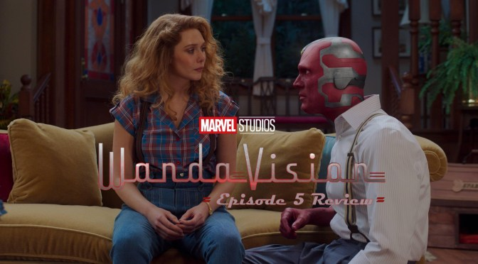 TV Review | WandaVision (Episode 5: On A Very Special Episode …)