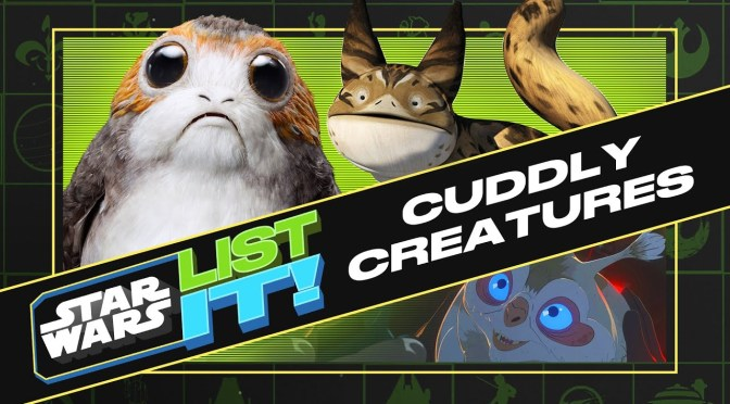 Star Wars: List It! | Cuddly Creatures