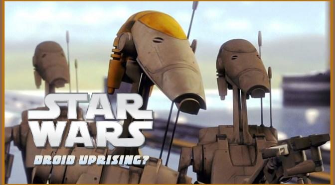 Star Wars | Droid Uprising